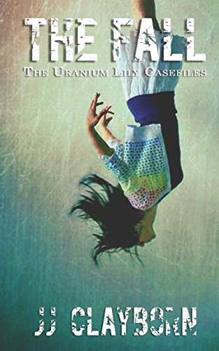 The Fall (The Uranium Lily Casefiles)