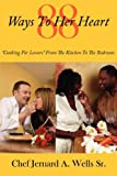 88 Ways to Her Heart, Chef Jernard A. Wells, 1434300609