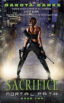 Sacrifice: Mortal Path Book 2 (Mortal Path Series) by [Banks, Dakota]