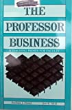 The Professor Business : A Teaching Primer for Faculty, Flood, Barbara J. and Moll, Joy K., 0938734415