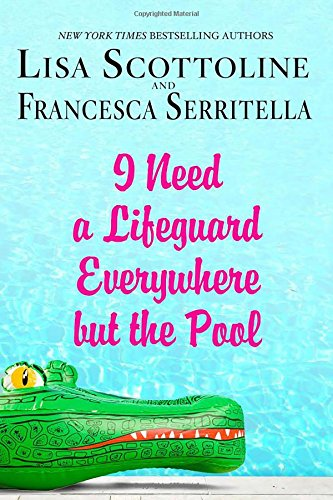 I Need a Lifeguard Everywhere but the Pool (The Amazing Adventures of an Ordinary Woman)