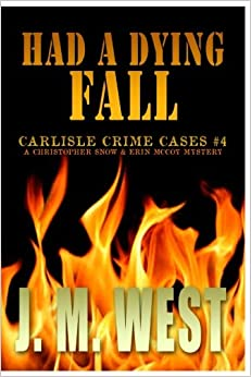 Had a Dying Fall: A Christopher Snow & Erin McCoy Mystery (Carlisle Crime Cases) (Volume 4)