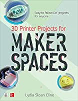 3D Printer Projects for Makerspaces Front Cover