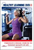 Parkinsons Disease: Exercise to Enhance Quality of Life