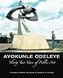 Ayokunle Odeleye : Thirty-Two Years of Public Art, Ayokunle Odeleye, 0979552885
