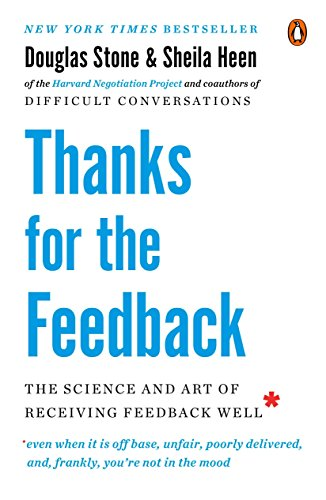Pdf Relationships Thanks for the Feedback: The Science and Art of Receiving Feedback Well
