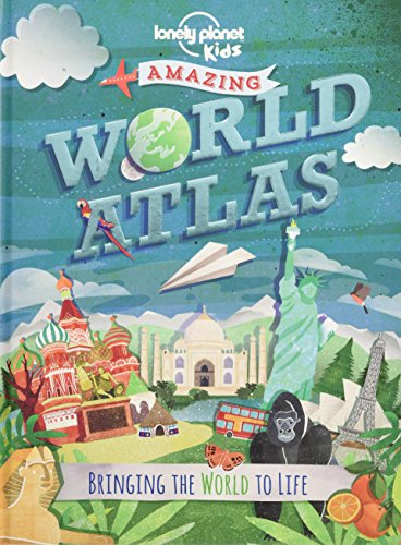 The Lonely Planet Kids Amazing World Atlas: Bringing the Wor