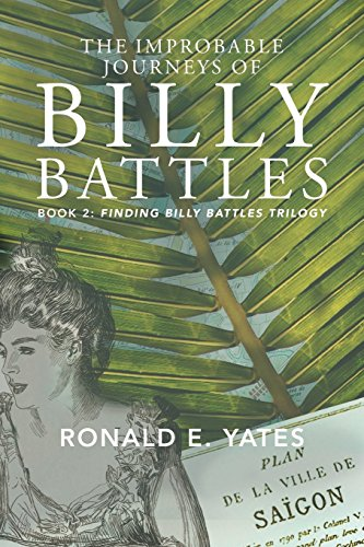 The Improbable Journeys of Billy Battles: Book 2, Finding Billy Battles Trilogy by [Yates, Ronald]