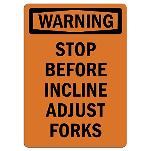 (Warning Sign - Stop Before Incline Adjust Forks |  Label Decal Sticker Retail Store Sign Sticks to Any Surface 8