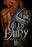 img - for Tales of the Fairy Anthology II: Steampunk Fairies (Tales of the Fairy Anthology Series) (Volume 2) book / textbook / text book