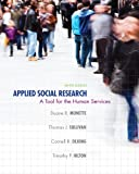 Applied Social Research : A Tool for the Human Services, Monette, Duane R. and Sullivan, Thomas J., 128507551X