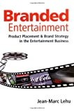 Branded Entertainment, Jean-Marc Lehu, 0749449403