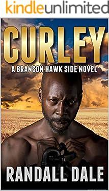 Curley: A Branson Hawk Side Novel (Branson Hawk: United States Marshal Western Series Book 4)