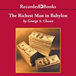 The Richest Man in Babylon: The Success Secrets of the Ancients | George S. Clason