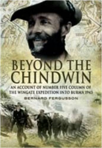 Beyond the Chindwin: An Account of Number Five Column of the Wingate Expedition into Burma 1943