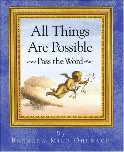All Things Are Possible: Pass the Word