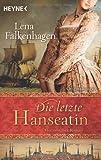 Die letzte Hanseatin: Historischer Roman