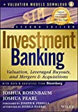 img - for Investment Banking: Valuation, Leveraged Buyouts, and Mergers and Acquisitions + Valuation Models by Joshua Rosenbaum (2013-05-28) book / textbook / text book
