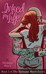 Inked My Life (The Tattooed Heart Series Book 1)
