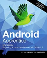 Android Apprentice: Beginning Android Development with Kotlin 1.2 Front Cover