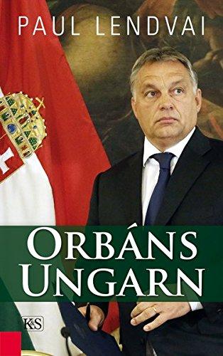 Orbáns Ungarn Gebundenes Buch – 1. Oktober 2016 Paul Lendvai Orbáns Ungarn Kremayr & Scheriau 3218010381