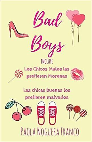 Bad Boys: Libro 1 y 2 (Spanish Edition): Paola Noguera Franco: 9781717702920: Amazon.com: Books