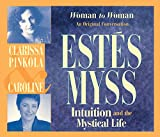 Woman to Woman: An Original Conversation - Intuition and the Mystical Life