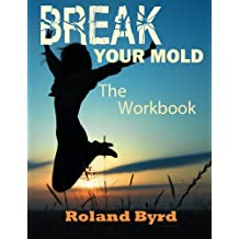 Break Your Mold: The Workbook