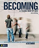 Becoming a Young Man of God: An 8-Week Curriculum for Middle School Guys (Breaking the Code)