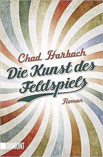 Chad Harbach: Die Kunst des Feldspiels; schwule Werke alphabetisch nach Titeln