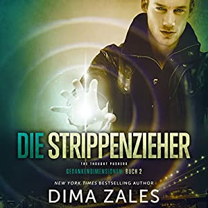Die Strippenzieher: Gedankendimensionen 2 [The Thought Pushers: Thoughts Dimensions 2] Audiobook