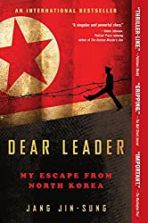 Dear Leader: My Escape from North Korea