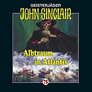 Albtraum in Atlantis (John Sinclair 75) Hörspiel