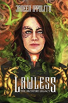 Lawless (Ironfire Legacy Book 1) by [Ippolito, Janeen]