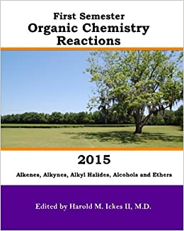 First Semester Organic Chemistry Reactions 2015: Alkenes, Alkynes
