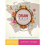 Draw Asia: Volume I (Draw the World)