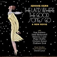 The Land Where the Good Songs Go (A New Revue)