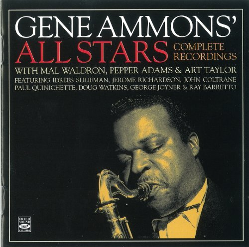 - Gene Ammons All Stars. Complete Recordings with Mal Waldron, Pepper Adams & Art Taylor Blue Gene,