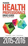 img - for Pearson Health Professional's Drug Guide 2015-2016 book / textbook / text book