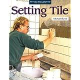 Setting Tile (Fine Homebuilding) by Byrne Dip, Michael (1995) Paperback