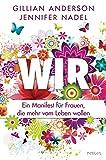 Wir: Ein Manifest für Frauen, die mehr vom Leben wollen (German Edition)