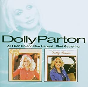 dolly parton all i can do new harvest first gathering music. Black Bedroom Furniture Sets. Home Design Ideas