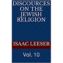 Discources on the Jewish Religion: Vol. 10
