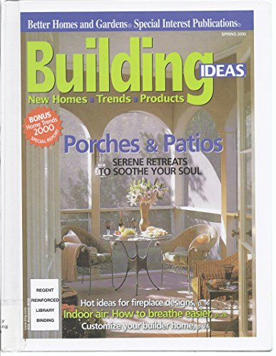 Building Ideas - Spring 2000 (Better Homes and Gardens Special Interest Publications) (Patio Lakeside)