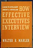 img - for How Effective Executives Interview by Walter Robert Mahler (1976-01-24) book / textbook / text book