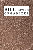 Bill Paying Organizer: Small Simple Monthly Bill Organizer and Planner Family Expense Tracker Bills Payments Checklist Log Book Money Debt Tracker Paycheck Budgeting Financial Planning Budget Notebook