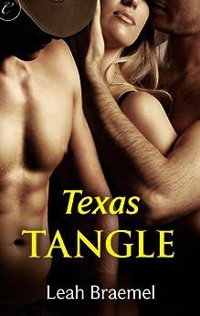 Texas Tangle (Texas Tangle Series Book 1) by [Braemel, Leah]