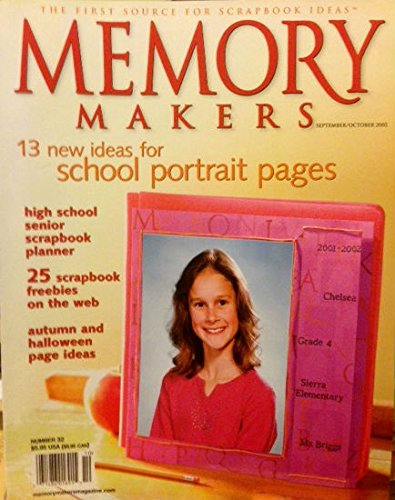 {Scrapbooks} Memory Makers: the First Source for Scrapbook Ideas {Number 32, September/October 2002} -