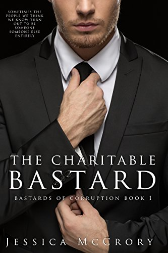 The Charitable Bastard (Bastards of Corruption Book 1) by [McCrory, Jessica]
