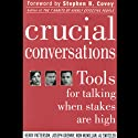 Crucial Conversations: Tools for Talking When Stakes are High Audiobook by Kerry Patterson, Joseph Grenny, Ron McMillan, Al Switzler Narrated by Anna Fields